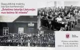 Respublikinėje moksleivių istorijos konferencijoje – žvilgsnis į švietimo istoriją Lietuvoje